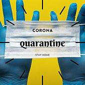 Quarantine by Corona