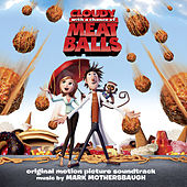 Cloudy with a Chance of Meatballs (Original Motion Picture Soundtrack) by Mark Mothersbaugh