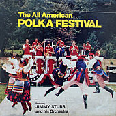 The All-American Polka Festival by Jimmy Sturr