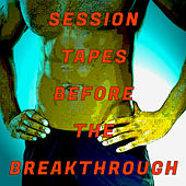Session Tapes Before the Breakthrough von Various Artists