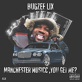 Manchester Musicc, You Get Me? by Bugzee Lix