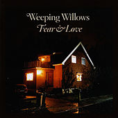 Fear & Love by Weeping Willows
