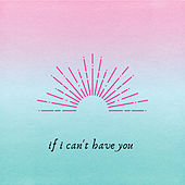 If I Can't Have You de Jordan Charlow