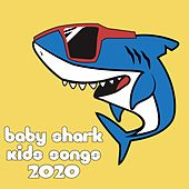 Baby Shark Kid Songs 2020 de Various Artists