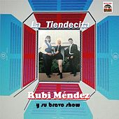 La Tiendecita von Rubi Mendez y su Bravo Show