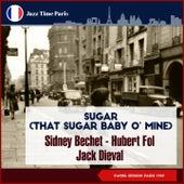 Sugar (That Sugar Baby O' Mine) (Swing Session Paris 1949) by Sidney Bechet Don Byas