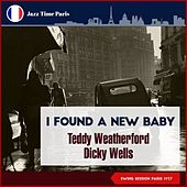 I Found a New Baby (Swing Session Paris 1937) by Dicky Wells Teddy Weatherford