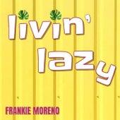 Livin' Lazy von Frankie Moreno
