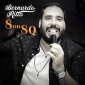 8 ou 80 by Bernardo Ritto