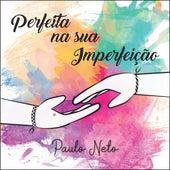 Perfeita na Sua Imperfeição de iPaulo Neto