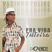 Pra Vida Inteira (Ao Vivo) de DJ Cabide