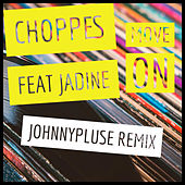 Move On (Johnnypluse Remix) by Choppes