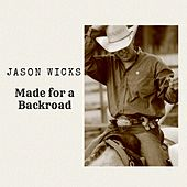 Made for a Backroad by Jason Wicks