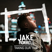 Taking Our Time by Jake Morrell