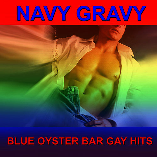 Blue Oyster Bar Gay Hits By Navy Gravy Napster