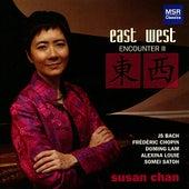 East West Encounter II - Piano Music by Bach, Chopin, Lam, Louie & Satoh by Susan Chan