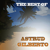 Best of Astrud Gilberto by Astrud Gilberto