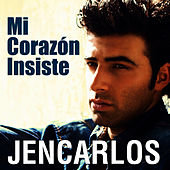Mi Corazon Insiste - Single de Jencarlos Canela