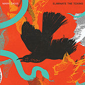 Eliminate the Toxins by Mark Davis
