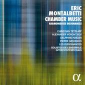 Eric Montalbetti: Chamber Music - Harmonieuses Dissonances by Various Artists