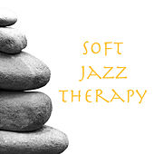 Soft Jazz Therapy by Various Artists
