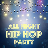 All Night Hip Hop Party by Various Artists