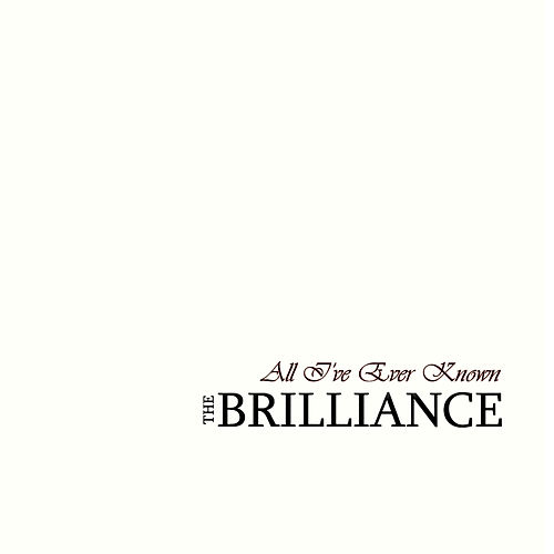 All I've Ever Known by Brilliance