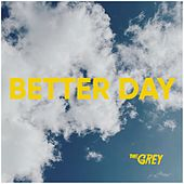 Better Day by Grey