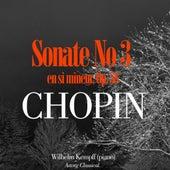 Chopin: Sonate No. 3 en si mineur, Op. 58 by Wilhelm Kempff