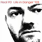 Life in Danger '03 by Real PD