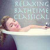 Relaxing Bathtime Classical by Various Artists