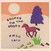 Field Trip by Scores on the Doors