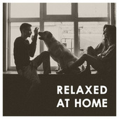 Relaxed at Home von Various Artists