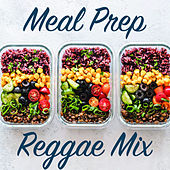 Meal Prep Reggae Mix by Various Artists