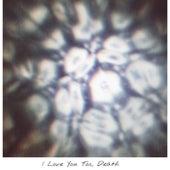 I Love You Too, Death von Ugen