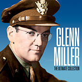 The Ultimate Collection (Original Analog Digital Remastered) de Glenn Miller