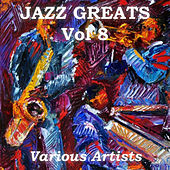 Jazz Greats, Vol. 8 by Various Artists