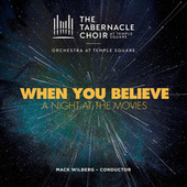 When You Believe: A Night at the Movies de The Tabernacle Choir at Temple Square & Orchestra at Temple Square