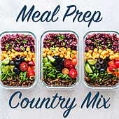Meal Prep Country Mix von Various Artists