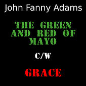 The Green And Red of Mayo C/W Grace by John Fanny Adams