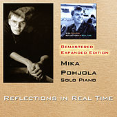 Reflections in Real Time (Remastered Expanded Edition) by Mika Pohjola