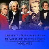 Greatest Hits of the Classics (Vol. 3) by Orquesta Lírica Barcelona