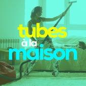 Tubes à la maison by Various Artists
