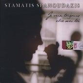 Je Veux Toujours Etre Avec Toi by Stamatis Spanoudakis (Σταμάτης Σπανουδάκης)