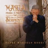 Maria Passa à Frente de Padre Marcelo Rossi