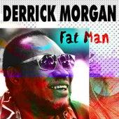 Fat Man by Derrick Morgan