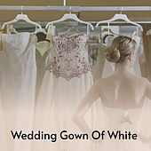 Wedding Gown of White by Charlie Feathers, Charlie Rich, Mickey Gilley, Billy Joe Royal, Don Gibson, Waylon Jennings, Benny Martin, Ferlin Husky