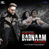 Badnaam (Unplugged Version) by Rahul Jain