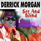 See and Blind de Derrick Morgan