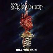Kill The Pain by Night Demon